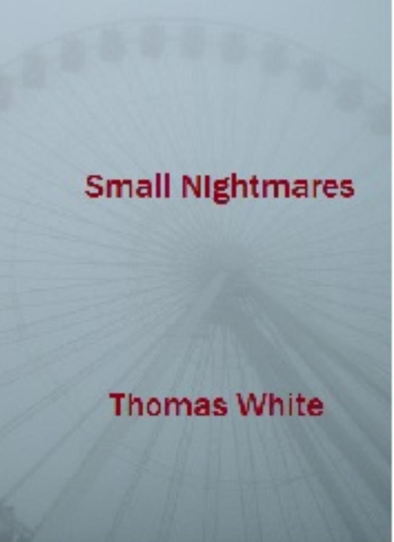 Small Nightmares.