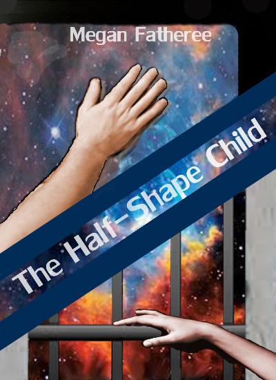 The Half-Shape Child